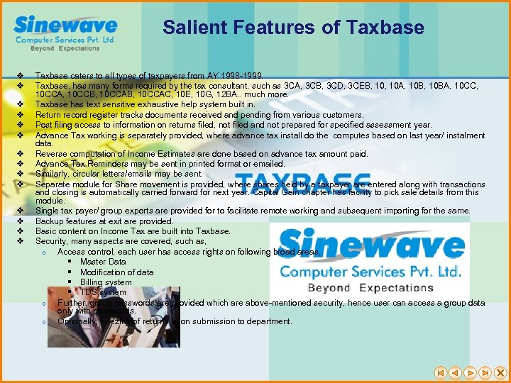 Salient Features of Taxbase v v v v Taxbase caters to all types of