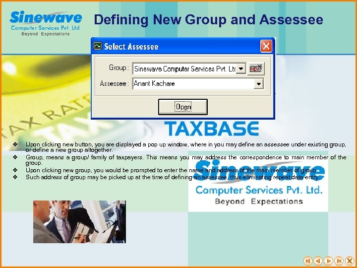 Defining New Group and Assessee v v Upon clicking new button, you are displayed