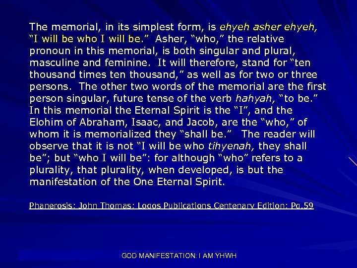 """The memorial, in its simplest form, is ehyeh asher ehyeh, """"I will be who"""