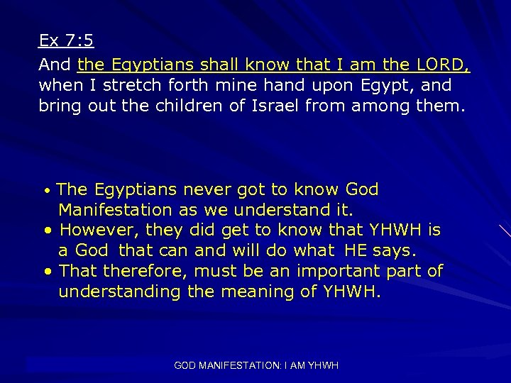 Ex 7: 5 And the Egyptians shall know that I am the LORD, when