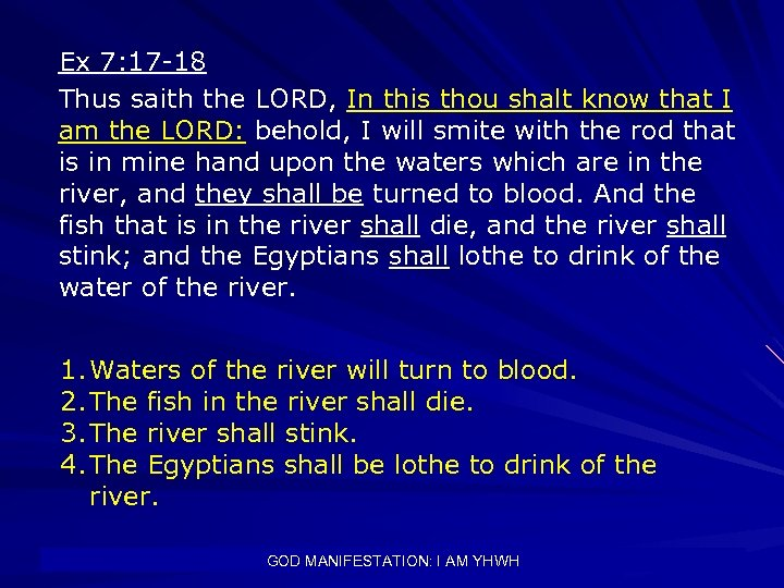 Ex 7: 17 -18 Thus saith the LORD, In this thou shalt know that
