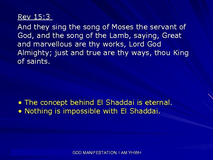 Rev 15: 3 And they sing the song of Moses the servant of God,