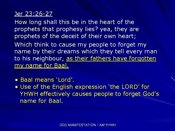 Jer 23: 26 -27 How long shall this be in the heart of the