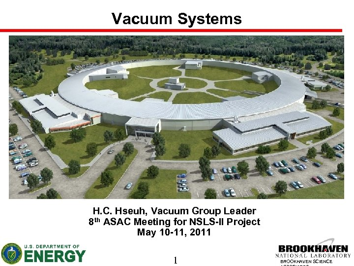 Vacuum Systems H. C. Hseuh, Vacuum Group Leader 8 th ASAC Meeting for NSLS-II