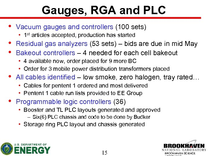 Gauges, RGA and PLC • • • Vacuum gauges and controllers (100 sets) •