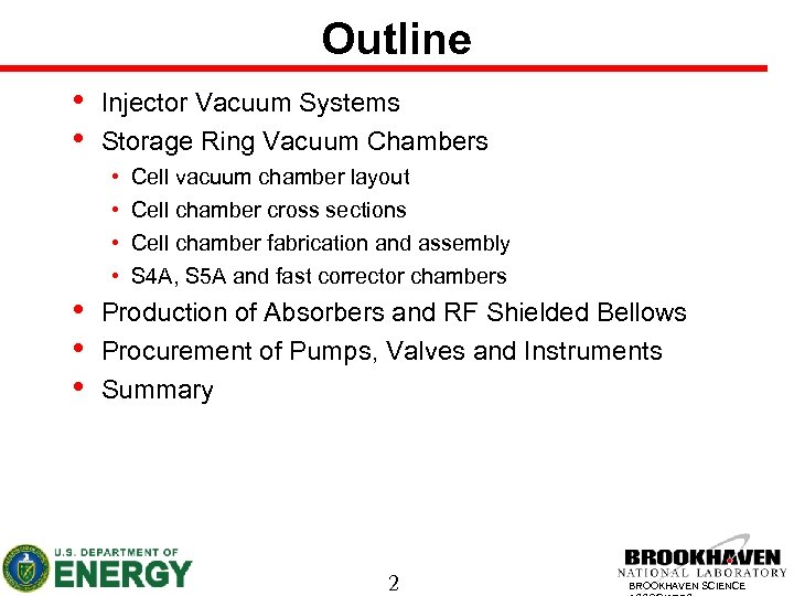 Outline • • • Injector Vacuum Systems Storage Ring Vacuum Chambers • • Cell