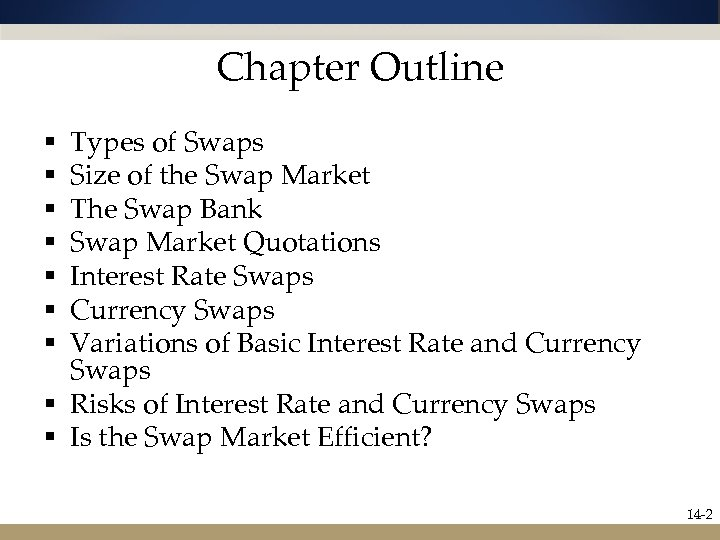 Chapter Outline Types of Swaps Size of the Swap Market The Swap Bank Swap
