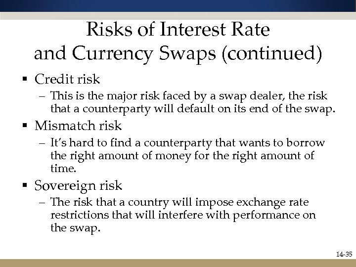 Risks of Interest Rate and Currency Swaps (continued) § Credit risk – This is