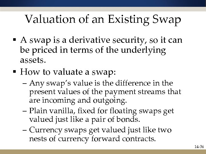 Valuation of an Existing Swap § A swap is a derivative security, so it