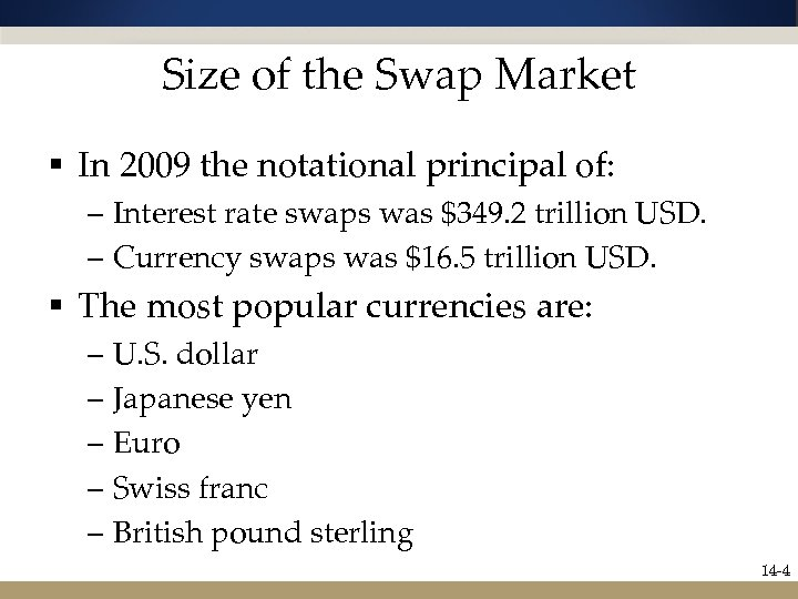 Size of the Swap Market § In 2009 the notational principal of: – Interest