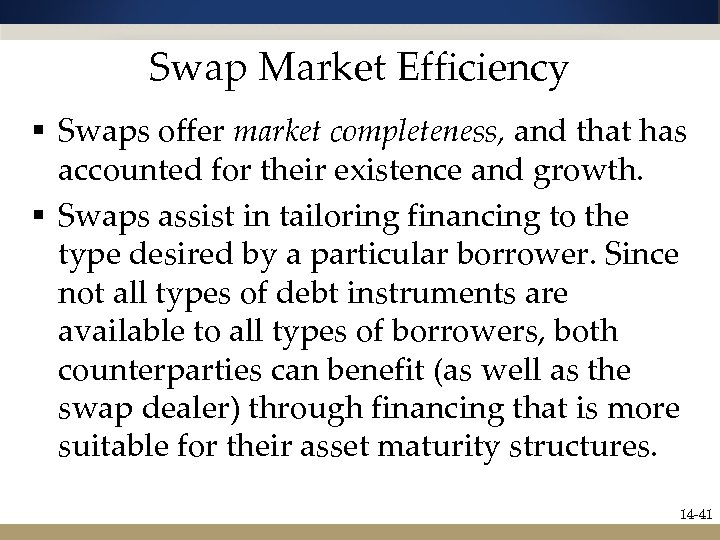Swap Market Efficiency § Swaps offer market completeness, and that has accounted for their
