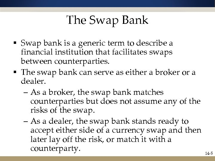 The Swap Bank § Swap bank is a generic term to describe a financial