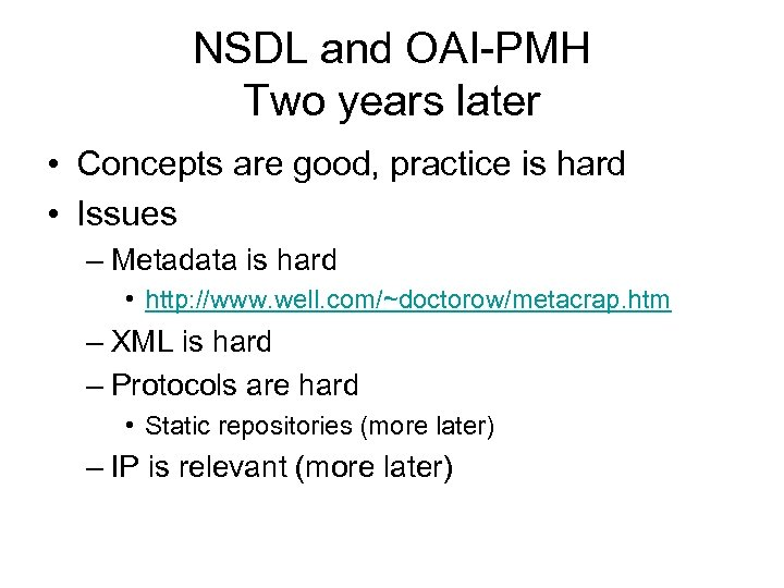 NSDL and OAI-PMH Two years later • Concepts are good, practice is hard •