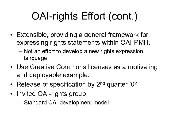OAI-rights Effort (cont. ) • Extensible, providing a general framework for expressing rights statements