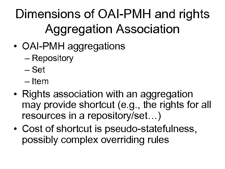 Dimensions of OAI-PMH and rights Aggregation Association • OAI-PMH aggregations – Repository – Set