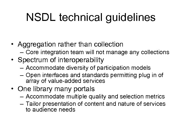 NSDL technical guidelines • Aggregation rather than collection – Core integration team will not