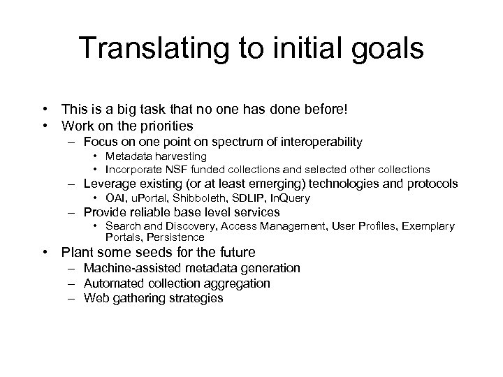 Translating to initial goals • This is a big task that no one has