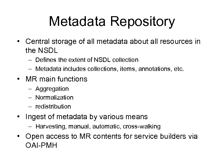 Metadata Repository • Central storage of all metadata about all resources in the NSDL