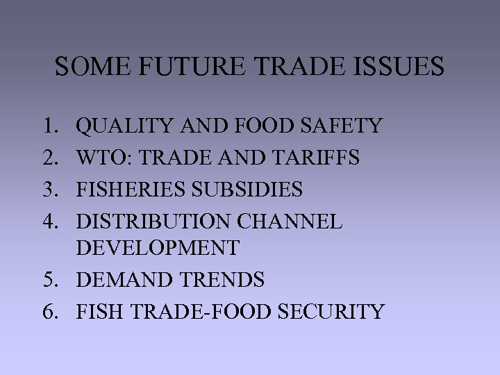 SOME FUTURE TRADE ISSUES 1. 2. 3. 4. QUALITY AND FOOD SAFETY WTO: TRADE