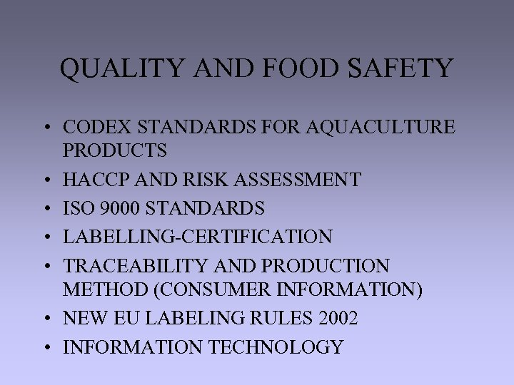 QUALITY AND FOOD SAFETY • CODEX STANDARDS FOR AQUACULTURE PRODUCTS • HACCP AND RISK