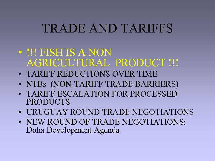 TRADE AND TARIFFS • !!! FISH IS A NON AGRICULTURAL PRODUCT !!! • TARIFF