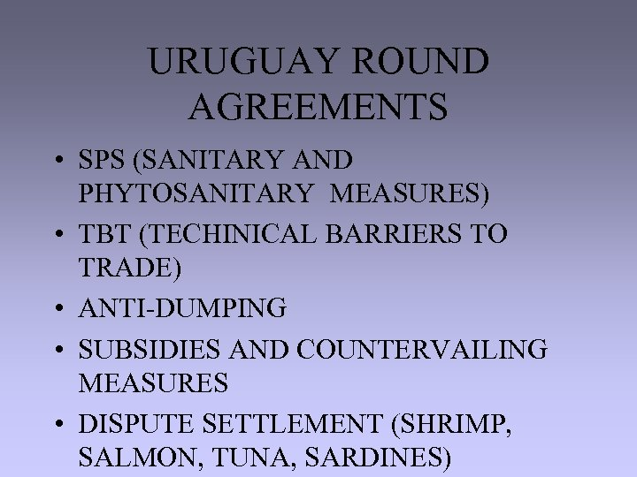 URUGUAY ROUND AGREEMENTS • SPS (SANITARY AND PHYTOSANITARY MEASURES) • TBT (TECHINICAL BARRIERS TO