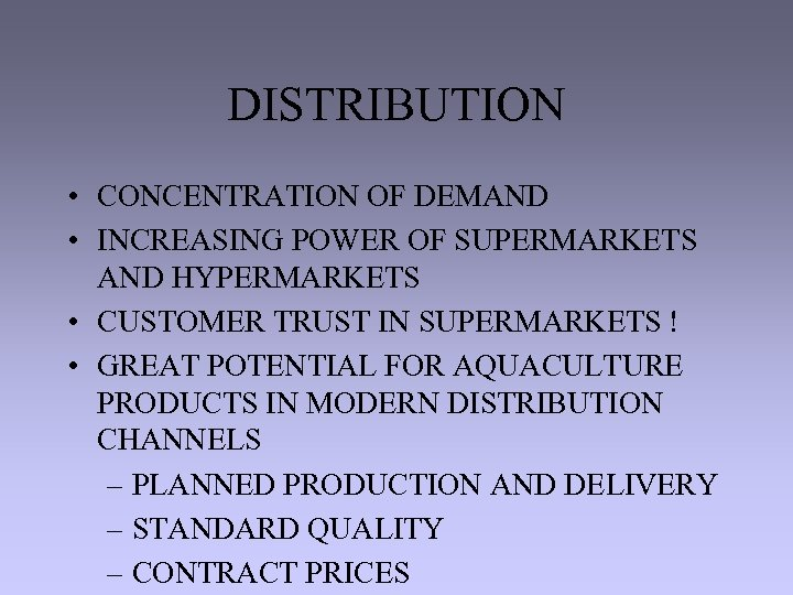 DISTRIBUTION • CONCENTRATION OF DEMAND • INCREASING POWER OF SUPERMARKETS AND HYPERMARKETS • CUSTOMER