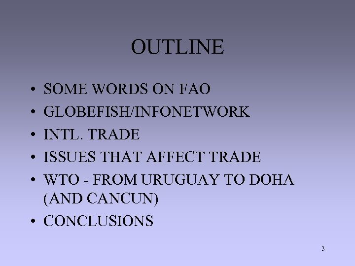 OUTLINE • • • SOME WORDS ON FAO GLOBEFISH/INFONETWORK INTL. TRADE ISSUES THAT AFFECT