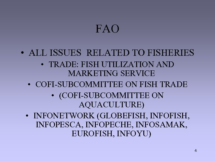 FAO • ALL ISSUES RELATED TO FISHERIES • TRADE: FISH UTILIZATION AND MARKETING SERVICE