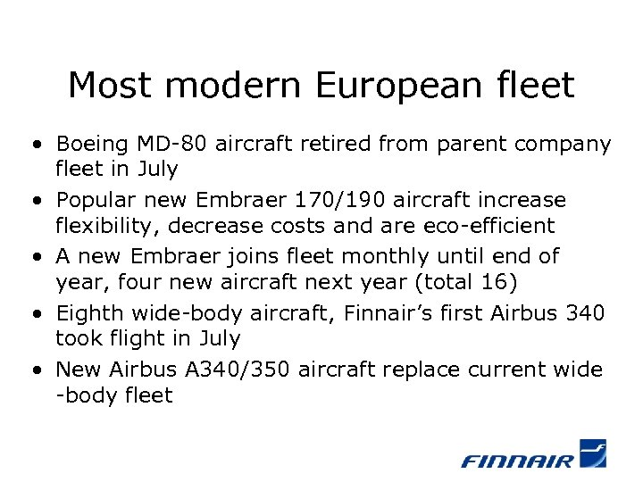 Most modern European fleet • Boeing MD-80 aircraft retired from parent company fleet in