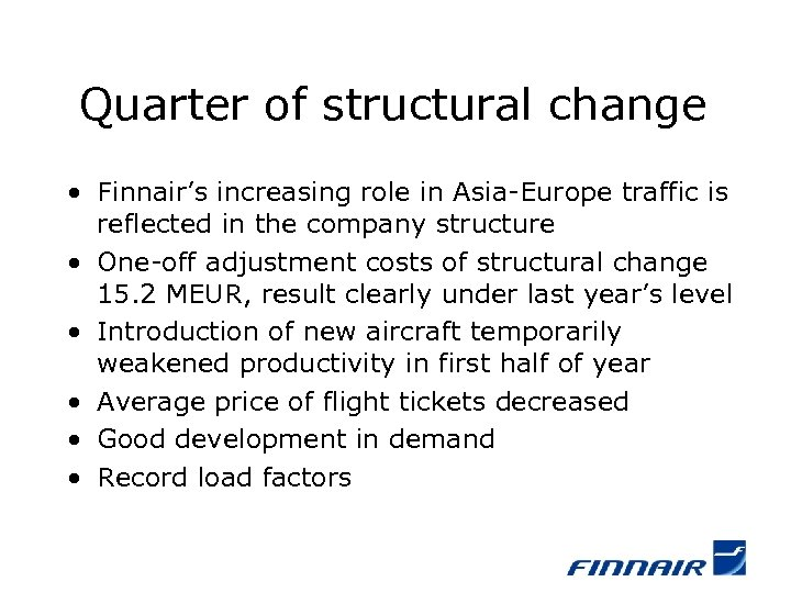 Quarter of structural change • Finnair's increasing role in Asia-Europe traffic is reflected in
