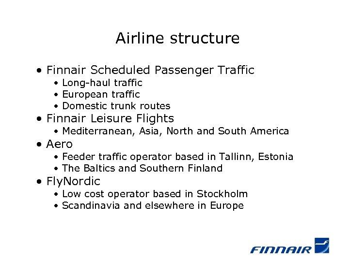 Airline structure • Finnair Scheduled Passenger Traffic • Long-haul traffic • European traffic •