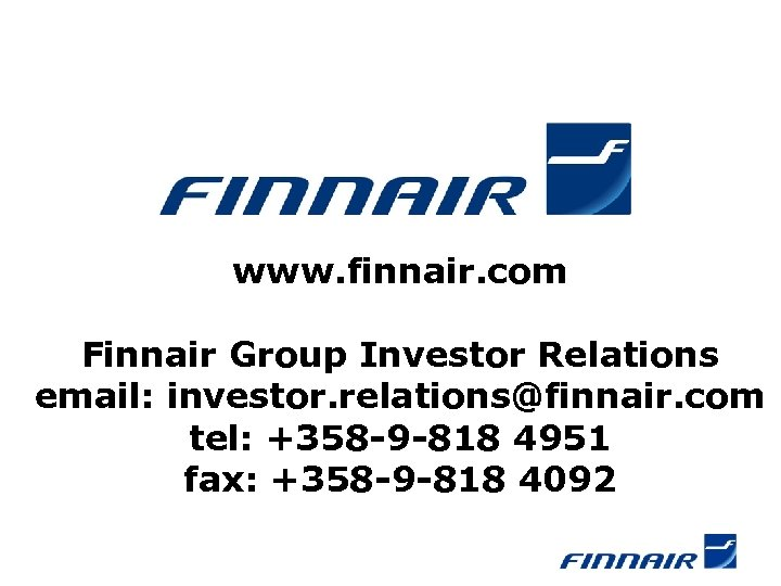 www. finnair. com Finnair Group Investor Relations email: investor. relations@finnair. com tel: +358 -9