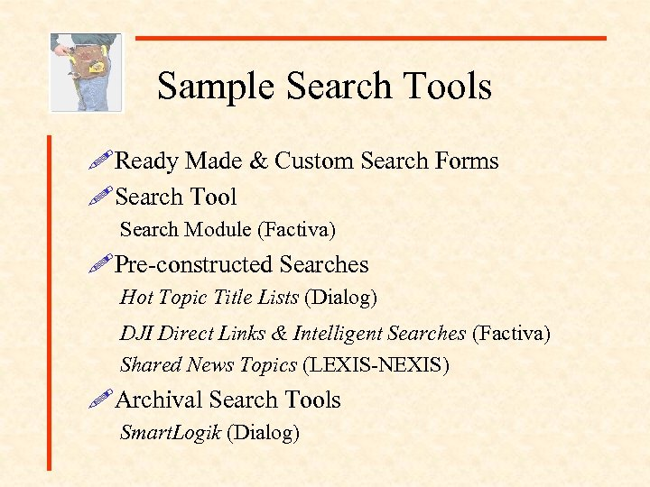 Sample Search Tools !Ready Made & Custom Search Forms !Search Tool Search Module (Factiva)