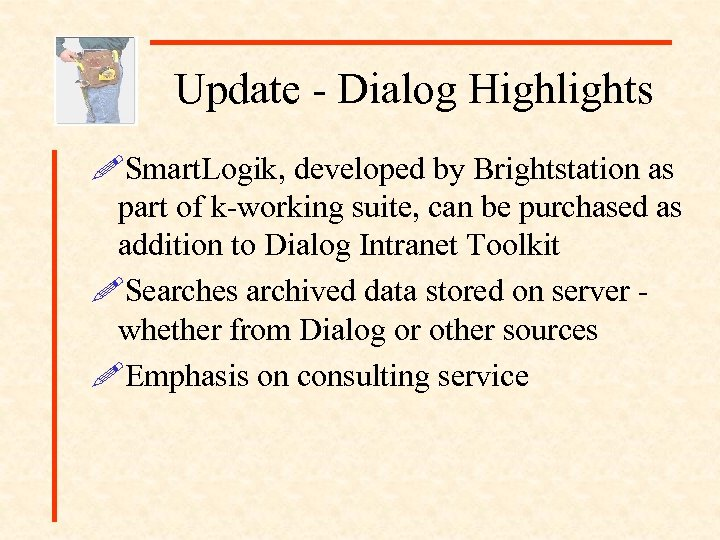 Update - Dialog Highlights !Smart. Logik, developed by Brightstation as part of k-working suite,