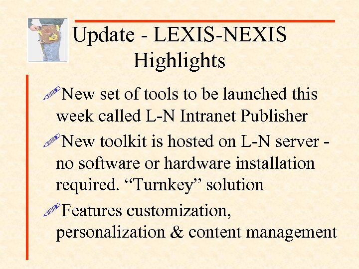 Update - LEXIS-NEXIS Highlights !New set of tools to be launched this week called