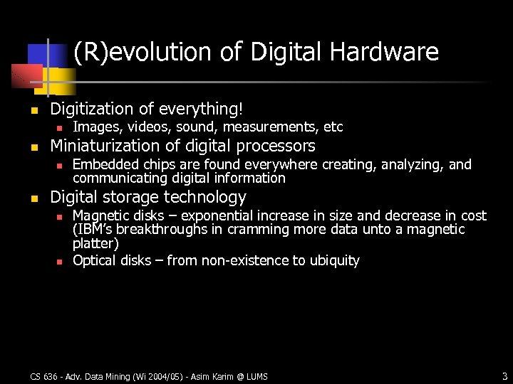 (R)evolution of Digital Hardware n Digitization of everything! n n Miniaturization of digital processors