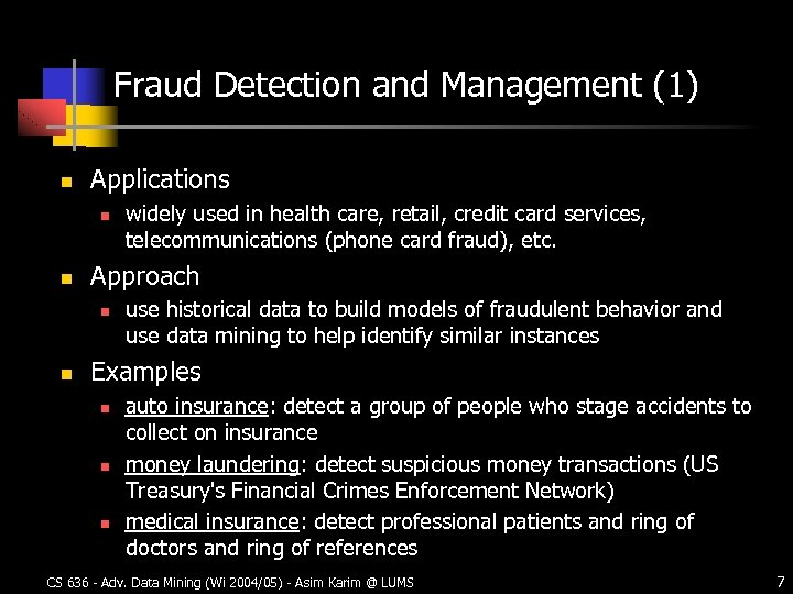 Fraud Detection and Management (1) n Applications n n Approach n n widely used