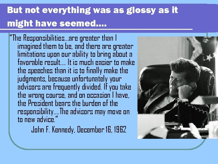 """But not everything was as glossy as it might have seemed…. """"The Responsibilities…are greater"""