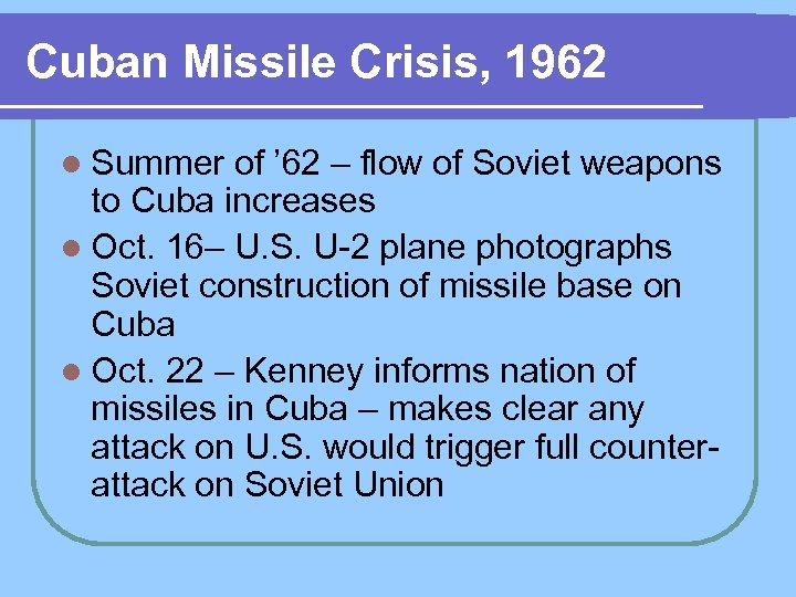 Cuban Missile Crisis, 1962 l Summer of ' 62 – flow of Soviet weapons