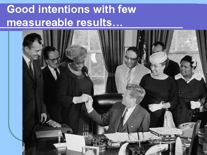 Good intentions with few measureable results…