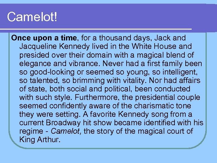 Camelot! Once upon a time, for a thousand days, Jack and Jacqueline Kennedy lived