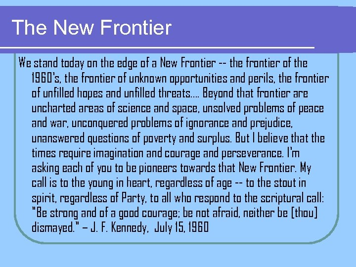 The New Frontier We stand today on the edge of a New Frontier --
