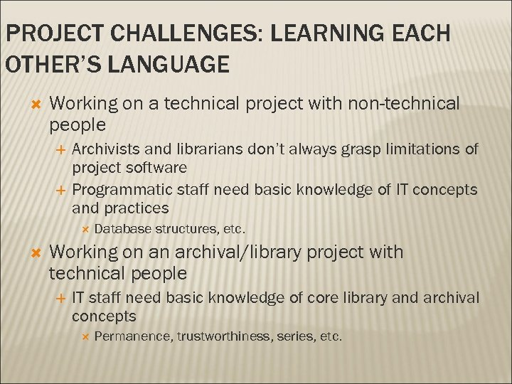 PROJECT CHALLENGES: LEARNING EACH OTHER'S LANGUAGE Working on a technical project with non-technical people