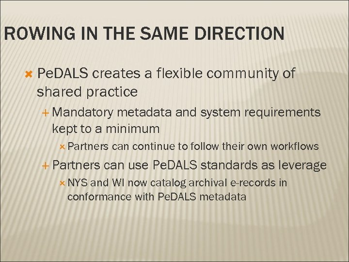 ROWING IN THE SAME DIRECTION Pe. DALS creates a flexible community of shared practice