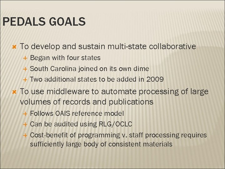 PEDALS GOALS To develop and sustain multi-state collaborative Began with four states South Carolina