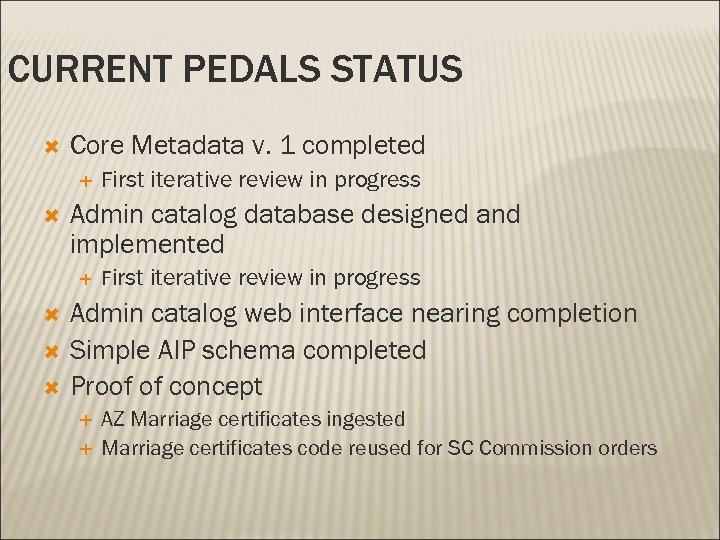 CURRENT PEDALS STATUS Core Metadata v. 1 completed Admin catalog database designed and implemented