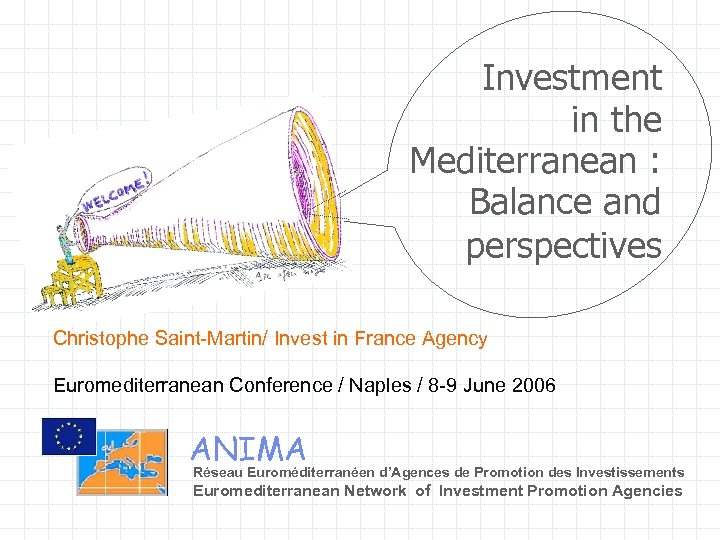 Investment in the Mediterranean : Balance and perspectives Christophe Saint-Martin/ Invest in France Agency