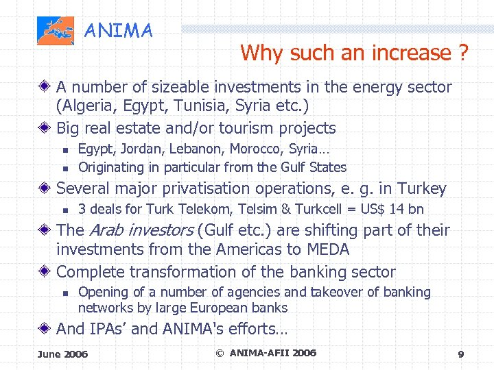 ANIMA Why such an increase ? A number of sizeable investments in the energy