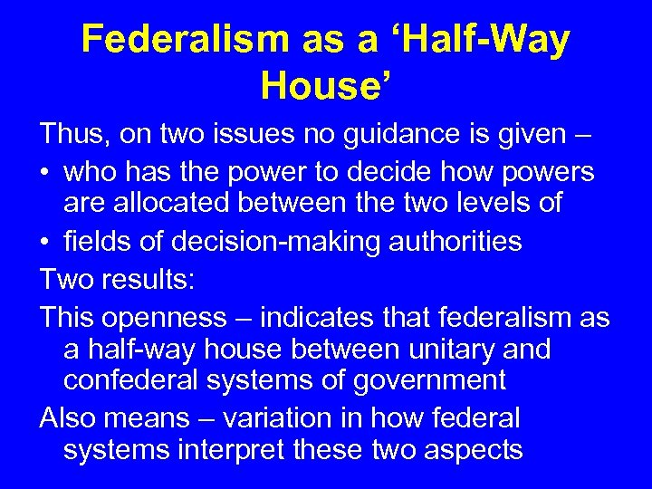 Federalism as a 'Half-Way House' Thus, on two issues no guidance is given –